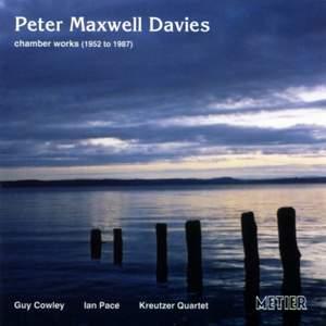 Peter Maxwell Davies: Chamber Works 1952-1987