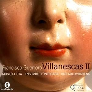 Guerrero - Canciones y Villanescas Espirituales Volume 2