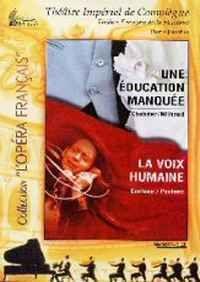 La Voix Humaine & Une Education Manquee