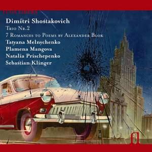 Shostakovich: Piano Trio No. 2 & Seven Romances on Poems of Alexander Blok