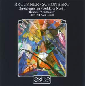 Bruckner: String Quintet and Schoenberg: Verklärte Nacht