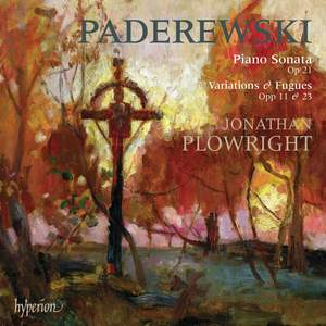 Paderewski: Piano Sonata in E flat minor, Op. 21, etc.