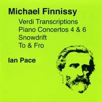Michael Finnissy: Verdi Transcriptions, Piano Concertos Nos. 4 & 6 & other piano works