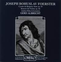Foerster: Violin Concerto No. 1 & Cyrano de Bergerac Suite