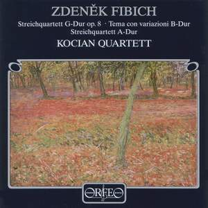 Fibich: String Quartets in G and A major and Theme & Variations