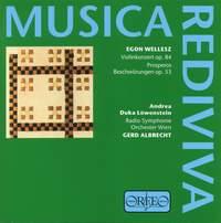 Wellesz: Violin Concerto & Prosperos Beschwörungen