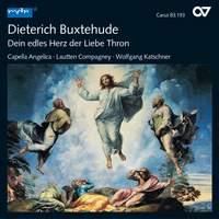 Buxtehude: Dein Edles Herz, der Liebe Thron