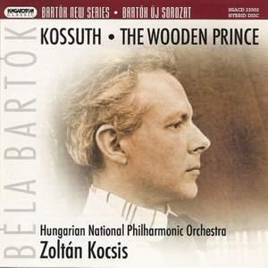 Bartok: The Wooden Prince and Kossuth