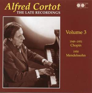 Alfred Cortot: The Late Recordings Volume 3