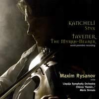 Kancheli: Styx & Tavener: The Myrrh-Bearer