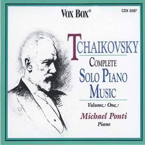 Tchaikovsky - Complete Solo Piano Music, Vol. 1
