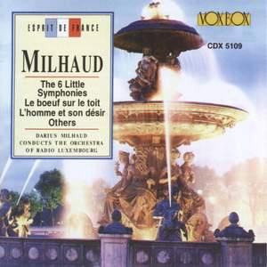 Milhaud: The Six Little Symphonies, Le boeuf sur le toit, L'homme et son désir & other works