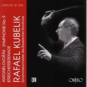 Dvorak: Serenade for Strings & Symphony No. 9