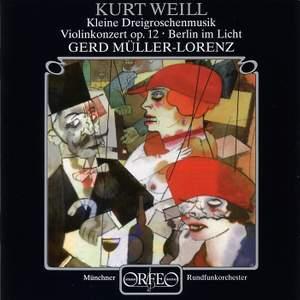 Weill: Concerto for Violin & Wind Orchestra & Kleine Dreigroschenmusik