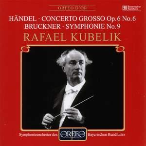 Handel: Concerto grosso Op. 6 No. 6 & Bruckner: Symphony No. 9