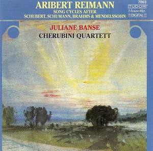 Aribert Reimann - Songs Cycles after Schubert, Schumann, Brahms & Mendelssohn