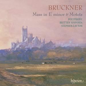 Bruckner - Mass in E minor & Motets