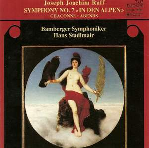 Raff: Symphony No. 7 in B flat major, Op. 201 'In den Alpen', etc.