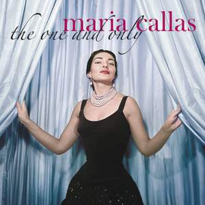 Maria Callas - The One and Only