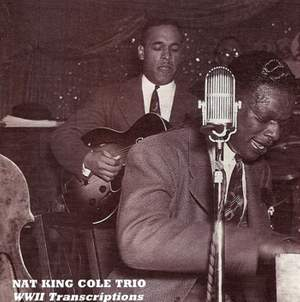 Nat King Cole Trio: World War II Transcriptions