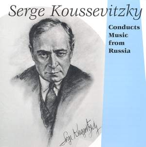 Serge Koussevitzky Conducts Music From Russia