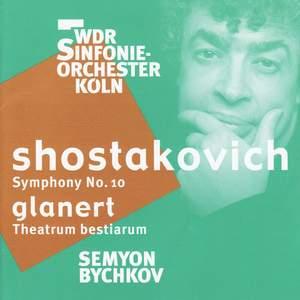 Shostakovich: Symphony No. 10 & Glanert: Theatrum bestiarum