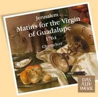Jerusalem: Matins for the Virgin of Guadalupe 1764