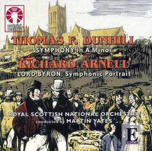 Dunhill: Symphony in A minor, Arnell: Lord Byron Symphonic Portrait