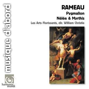 Rameau - Pygmalion & Nelée et Myrthis