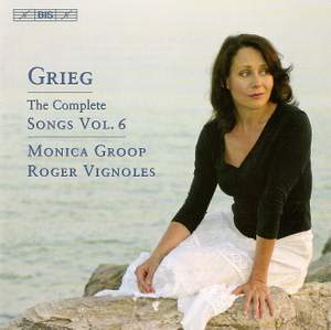 Grieg - The Complete Songs Volume 6