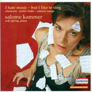 Salome Kammer: I Hate Music But I Like To Sing Cabaret-Songs