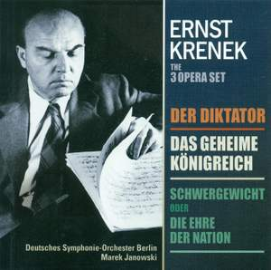 Krenek: Der Diktator, Das Geheime Königreich & Schwergewicht