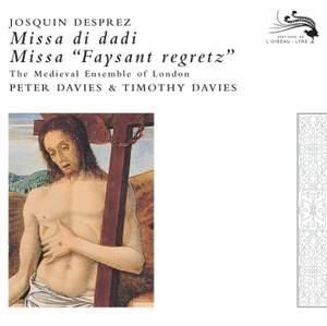 Josquin Despres: Missa di dadi & Missa 'Faisant regretz'