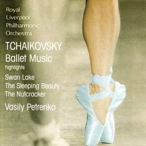 Tchaikovsky: Excerpts from The Nutcracker, Swan Lake & Sleeping Beauty