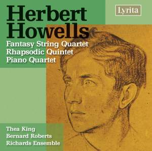 Howells: Piano Quartet in A minor, Op. 21, etc.