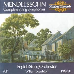 Mendelssohn: Complete String Symphonies Volume 1