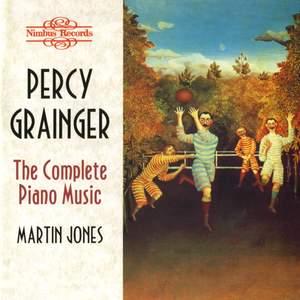 Percy Grainger: The Complete Piano Music