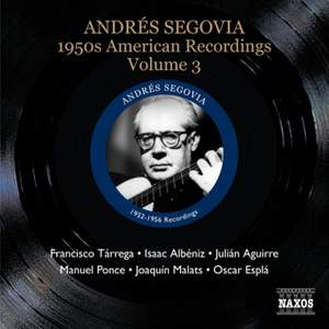 Segovia - 1950s American Recordings Volume 3