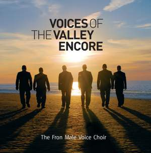 Fron Male Voice Choir: Voices of the Valley Encore