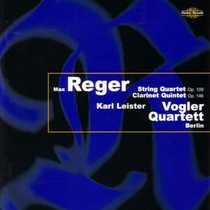 Max Reger: String Quartet Op. 109 & Clarinet Quintet