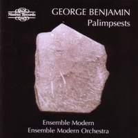 George Benjamin: Palimpsests