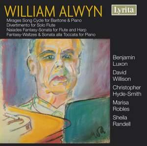 Alwyn: Mirages, Divertimento, Naiades, Fantasy-Waltzes & Sonata