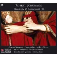 Schumann - Piano Works & Chamber Music III