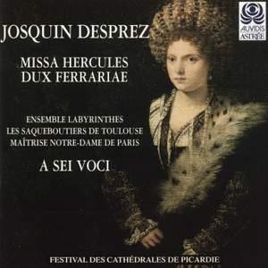 Despres: Agnus Dei (Missa Hercules Dux Ferrariae), etc.