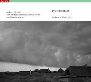 Peder Gram - Orchestral Works Volume 2 Product Image
