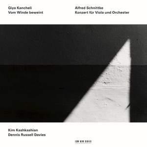 Kancheli: Vom Winde beweint & Schnittke: Viola Concerto