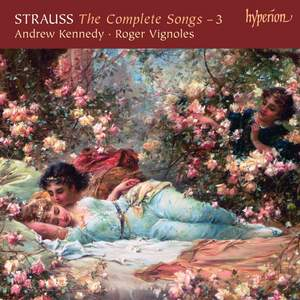 Richard Strauss: The Complete Songs 3