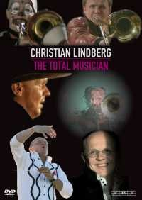 Christian Lindberg - The Total Musician