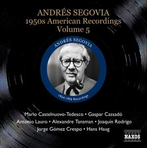 Segovia - 1950s American Recordings Volume 5