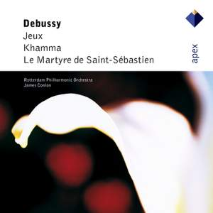 Debussy: Jeux, Khamma & Le martyre de Saint-Sébastien